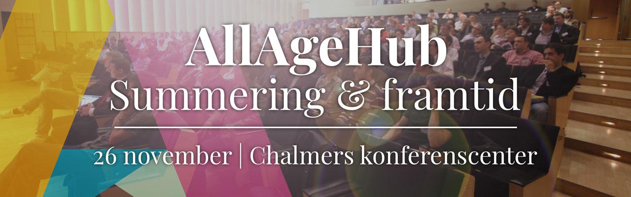 AllAgeHub konferens - Summering och framtid - 26 november, Chalmers konferenscenter
