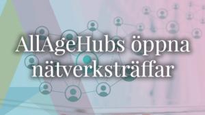 Bild med texten AllAgeHubs öppna nätverksträffar